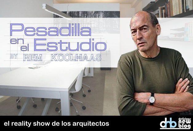 Pesadilla En El Estudio El Reality De Los Arquitectos Estudio Arquitectos Arquitectura