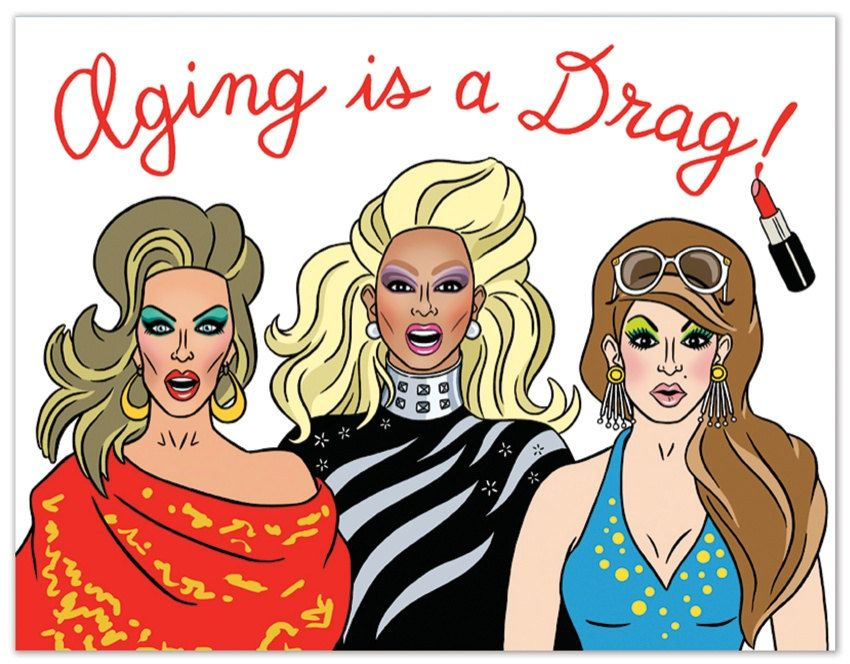 Aging Is A Drag Birthday Card Ru Paul Drag Race Hand
