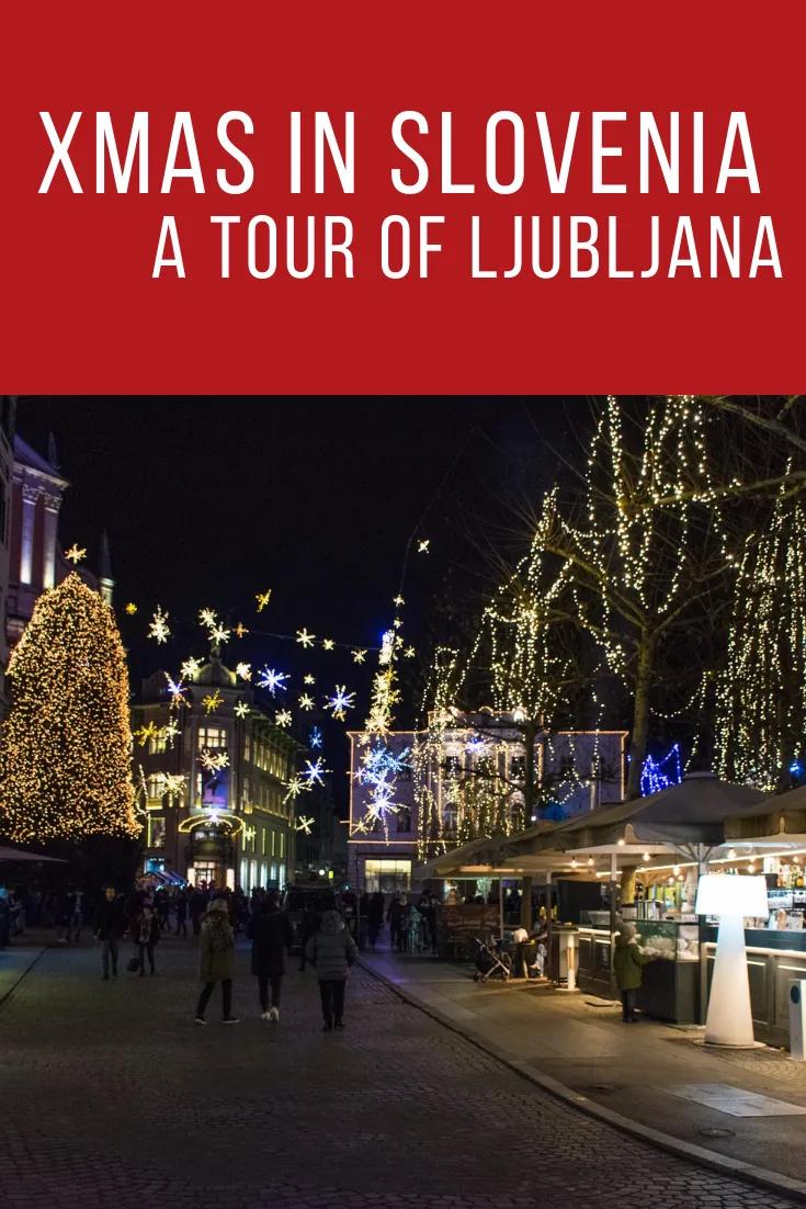 Slovenia Ljubljana S Christmas Market Happy Wanderess Ljubljana Slovenia Christmas In Europe