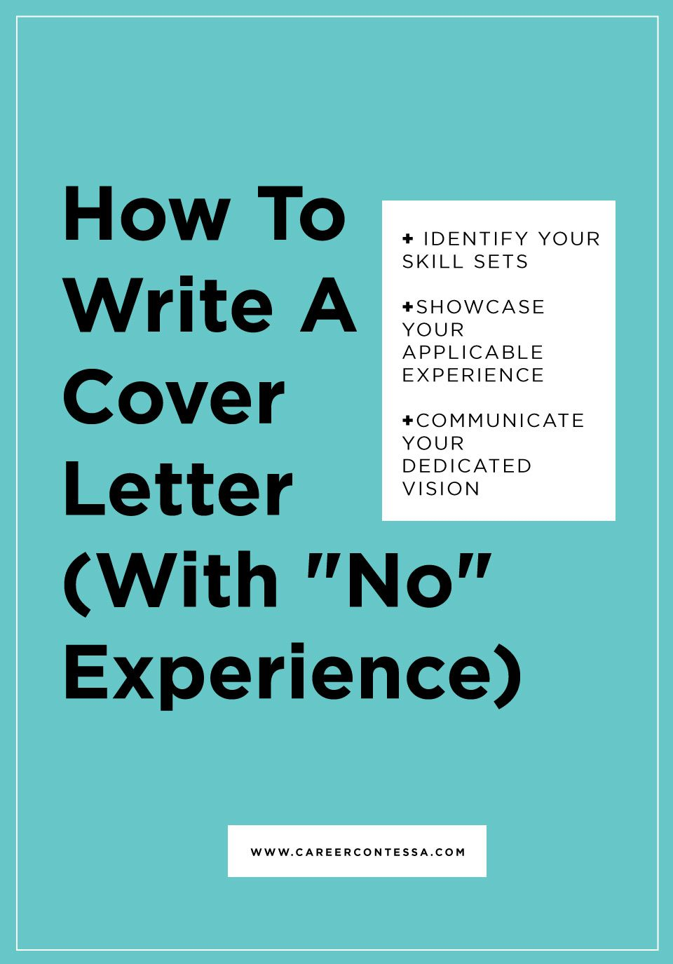 How to Write a Cover Letter (With No Experience) Writing