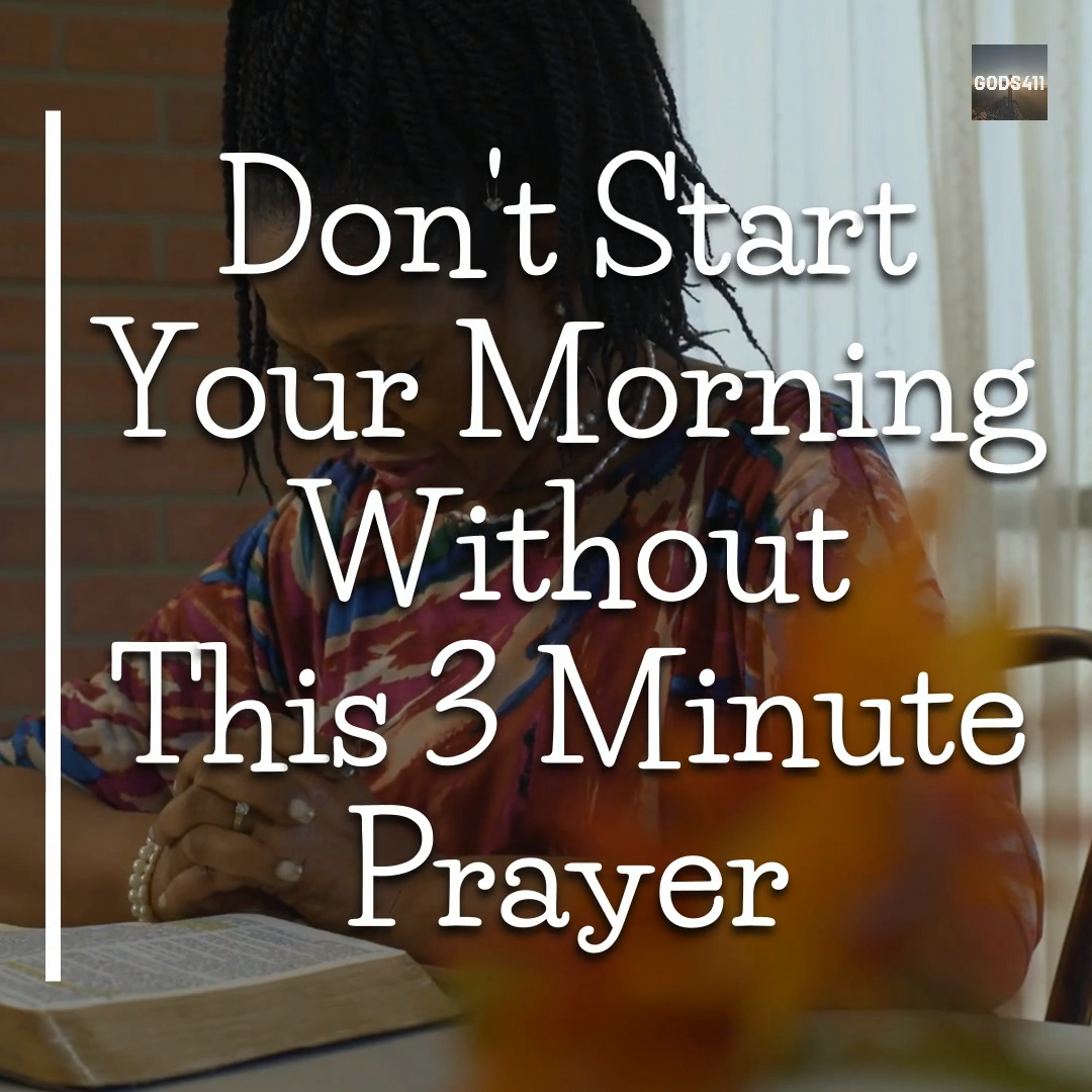 Start Your Morning With The Powerful 3 Minute Prayer