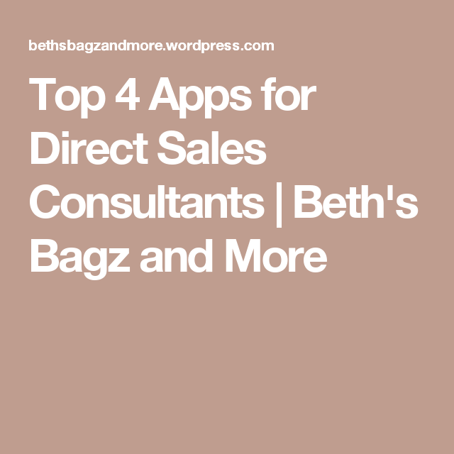 Top 4 Apps for Direct Sales Consultants | Beth's Bagz and More