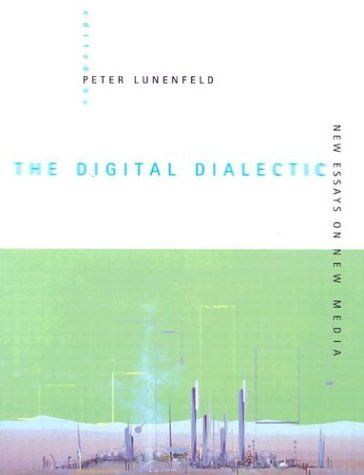 The Digital Dialectic New Essays On New Media Leonardo Books By Peter Lunenfeld Http Www Amazon Com Dp 0262621371 Ref Cm Sw R Pi Dp I9risb1c4j Pinteres