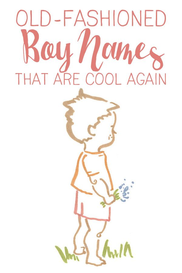 Old Fashioned Boy Names That Are Cool Again