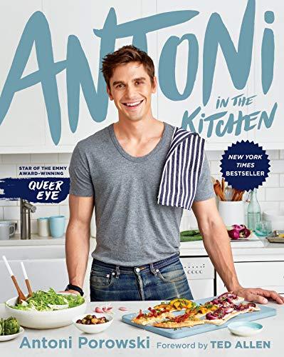 Antoni In The Kitchen Antoni Porowski Mindy Fox 9781328631343 Amazon Com Books With Images Best Cookbooks