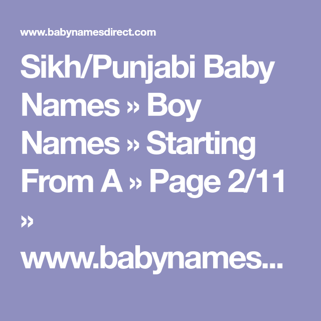 Sikh/Punjabi Baby Names » Boy Names » Starting From A » Page 2/11