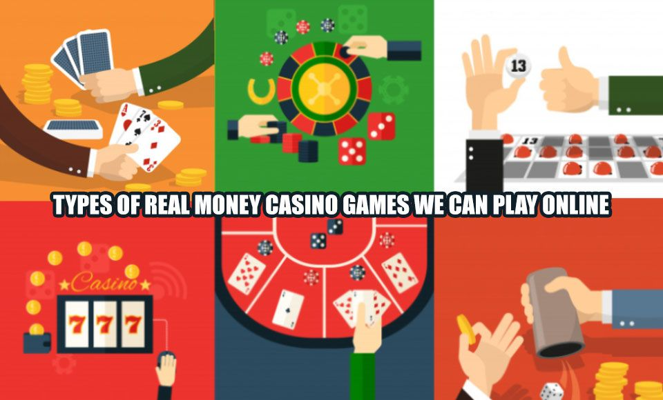 Types Of Real Money Casino Games We Can Play Online With Images