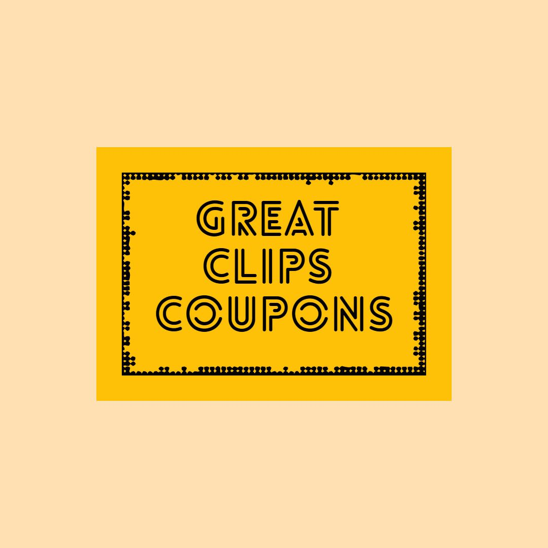 6 99 Great Clips Coupons April 2019 5 Off Great Clips Coupons Haircut Coupons Coupons