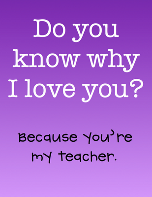 Do you know why I love you?