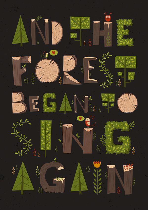 And the Forest began to Sing Again. by Peter Donnelly, via Behance