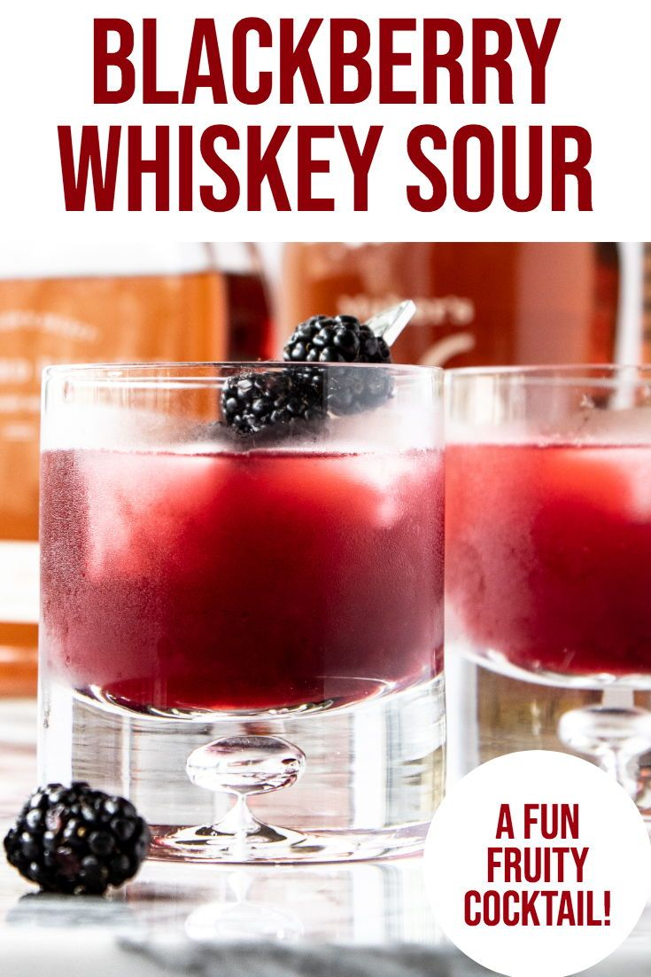 Blackberry Whiskey Sour The Best Fruity Whiskey Sour Recipe Cocktail Drinks Recipes Drinks Alcohol Recipes Whiskey Sour