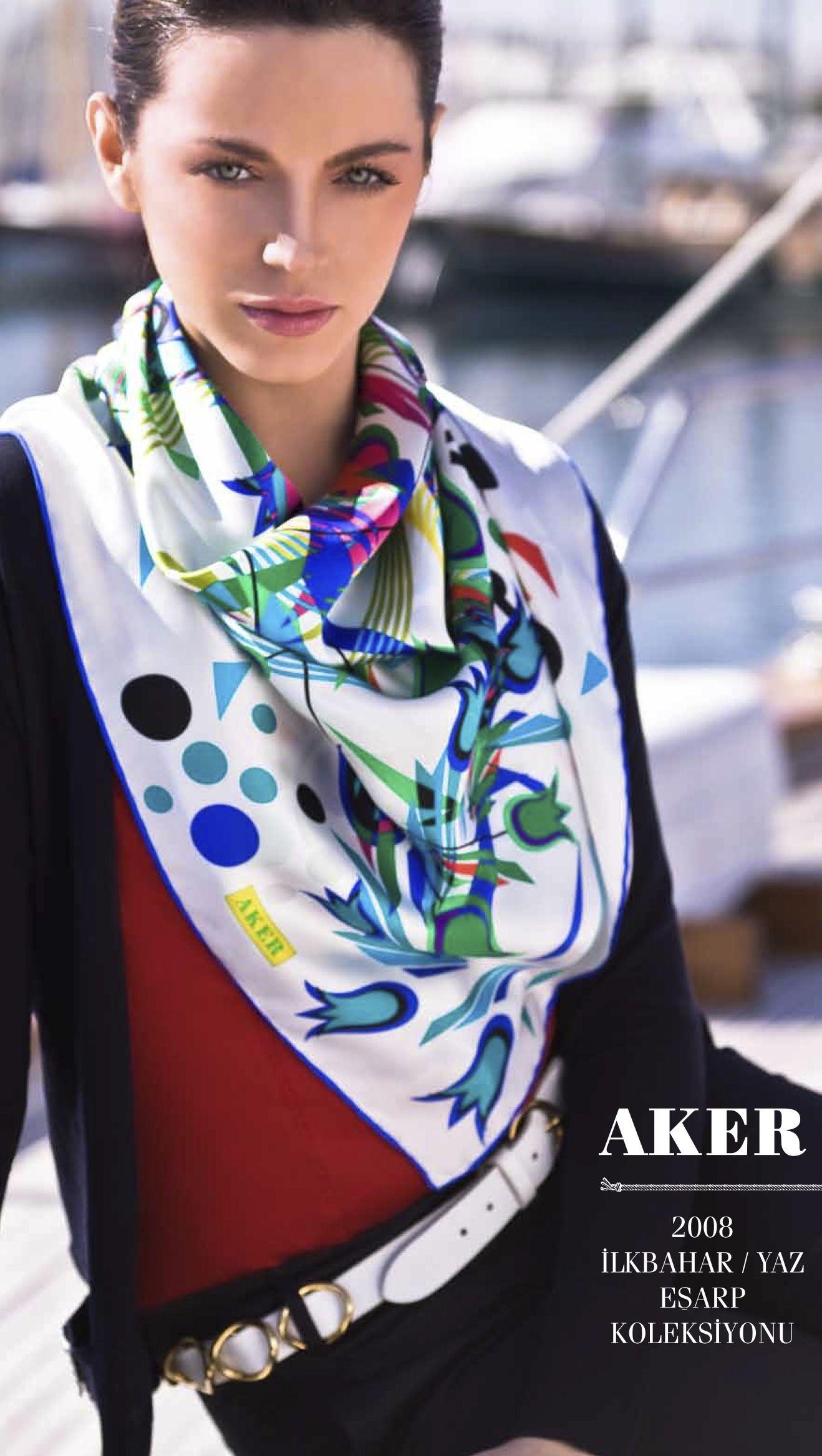 Aker Eşarp / Scarf - 2008 S/S #aker #scarf #esarp #hijab #fashion #silk #scarves #moda #hijab #tesettur #model #mode #style #pattern #babushka #kerchief #shawl #wrapper #trend #aker #akeresarp #akerscarf