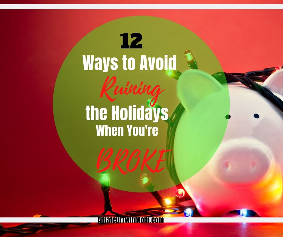 12 Ways To Avoid Ruining The Holidays When You Re Broke Holiday
