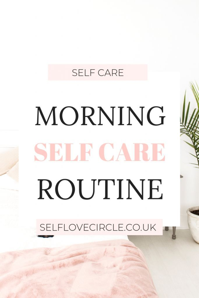My Self Care Morning Routine - Self Love Circle