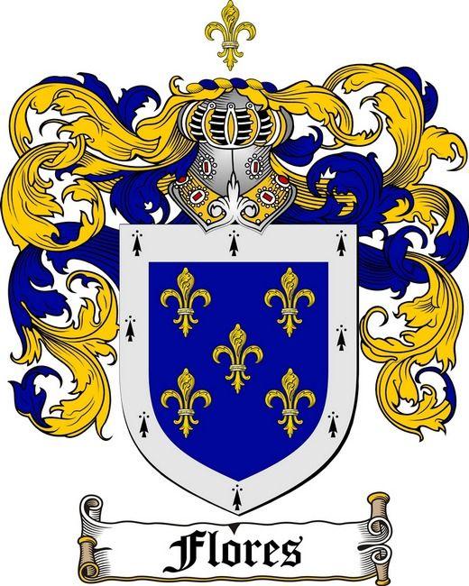 Flores Coat Of Arms Flores Family Crest Coat Of Arms Family Crest Arms