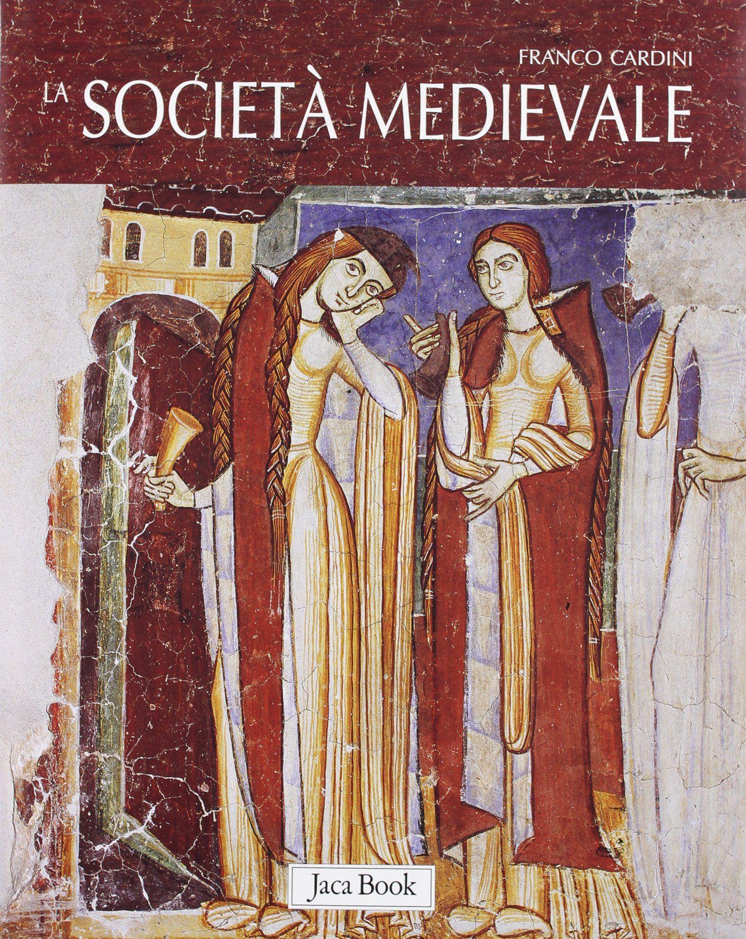 La societ medievale Ediz illustrata societ La