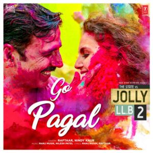 Download Go Pagal Mp3 Song Jolly Llb Bollywood Songs Songs