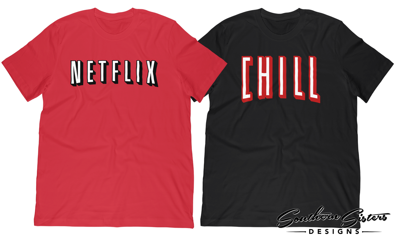 Netflix And Chill T Shirts For Bff Or Couples Netflix