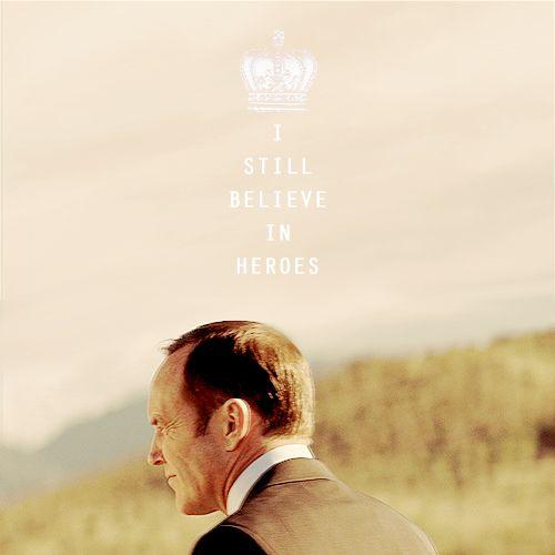 """I still believe in heroes."" - Phil Coulson  #IBelieveInPhilCoulson"