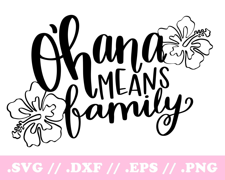 Ohana Means Family SVG Disney SVG DXF File Disney