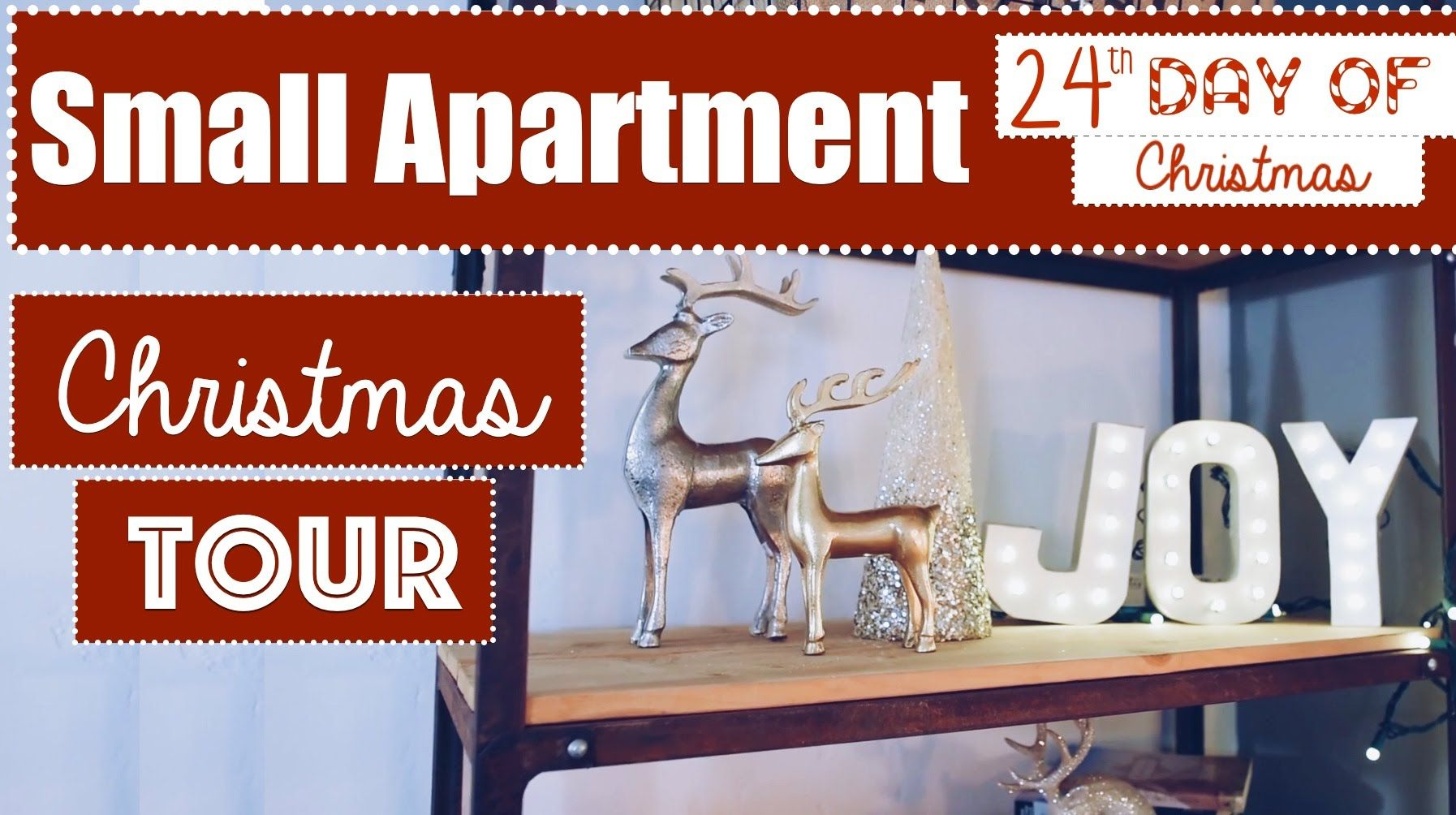 Small Apartment Christmas Decorating Tour!   24th Day of Christmas 2015!