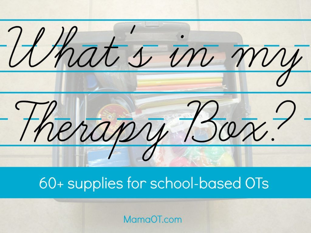 What S In My Therapy Box 60 Supplies For School Based Ots