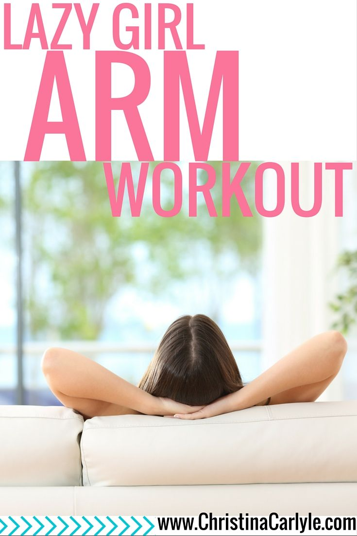 Lazy Girl Arm Workout