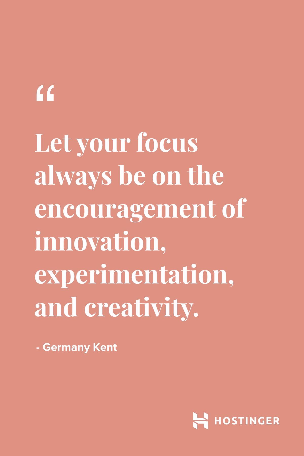 Quotes | Hostinger | Creativity | Germany Kent