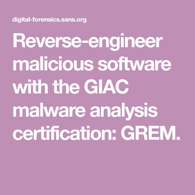 Reverse Engineer Malicious Software With The Giac Malware Analysis