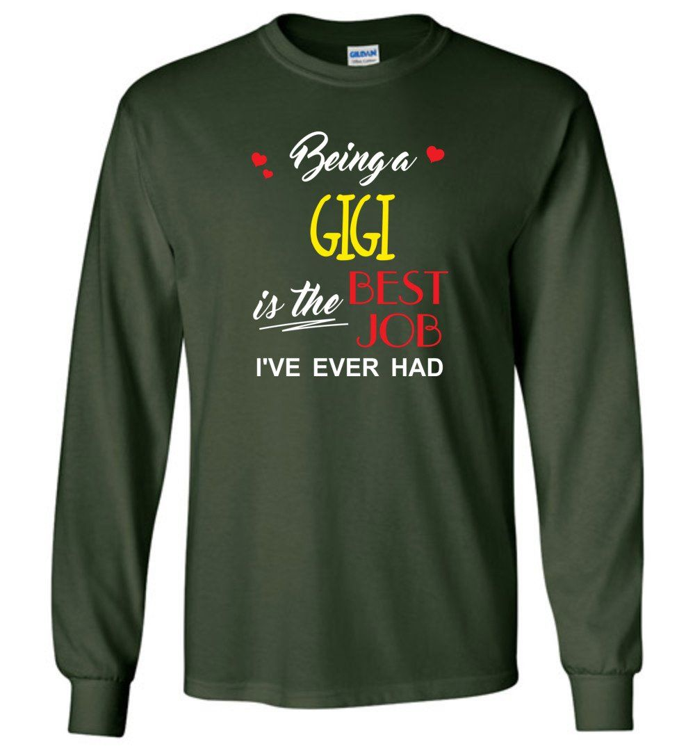 Being A Gigi Is The Best Job Gift For Grandparents - Long Sleeve T-Shirt