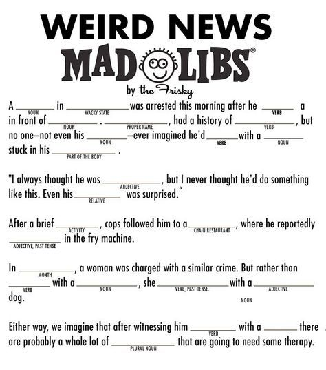 Weird News Mad Libs, For Your Own Weird News Stories | mad libs ...