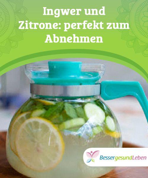 Ingwer Und Zitrone Perfekt Zum Abnehmen Abnehmen Pinterest