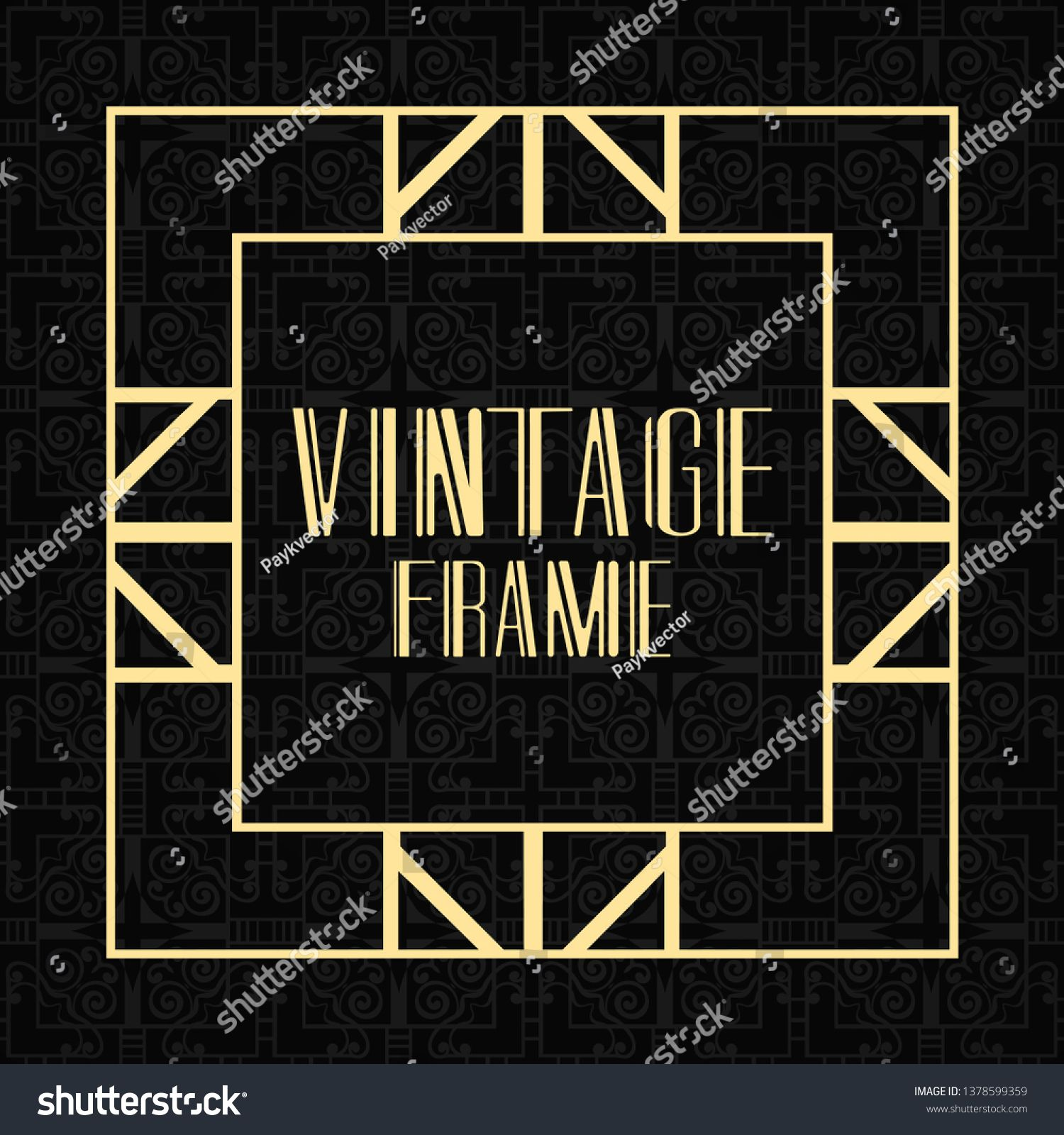 Modern Art Deco Frame Vintage Ornamental Border Design A Template For Invitations Leaflets Greeting Cards And Pa In 2020 Modern Art Deco Luxury Background Art Deco