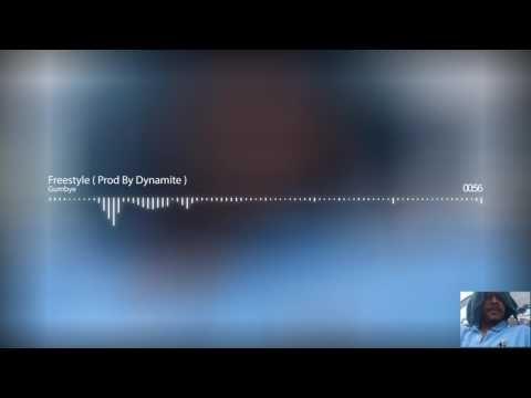 Gumbye - Freestyle ( Prod By Dynamite )