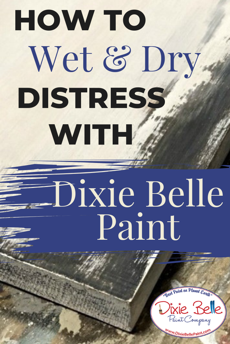 How to Wet and Dry Distress is part of Dixie belle paint, Furniture painting techniques, Distressing chalk paint, Chalk paint furniture, Paint companies, Weathered paint - Distressing Dixie Belle Paint is a great way to give your furniture a weathered and Read More