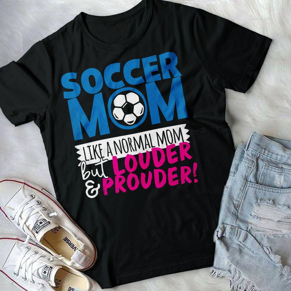 Cool Soccer Mom T Shirts Soccer Mom Shirt Sports Shirts Soccer Shirts