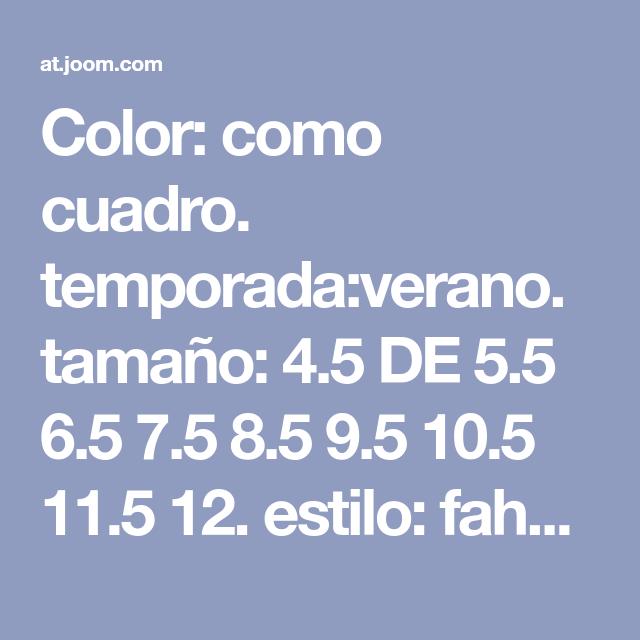 Color: como cuadro. temporada:verano. tamaño: 4.5 DE 5.5 6.5 7.5 8.5 ...