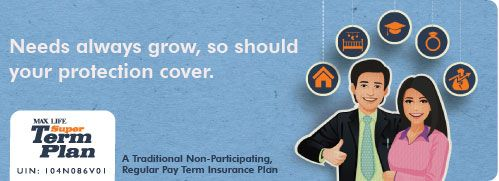 Max Life Super Term Insurance Provides Financial Security To Your