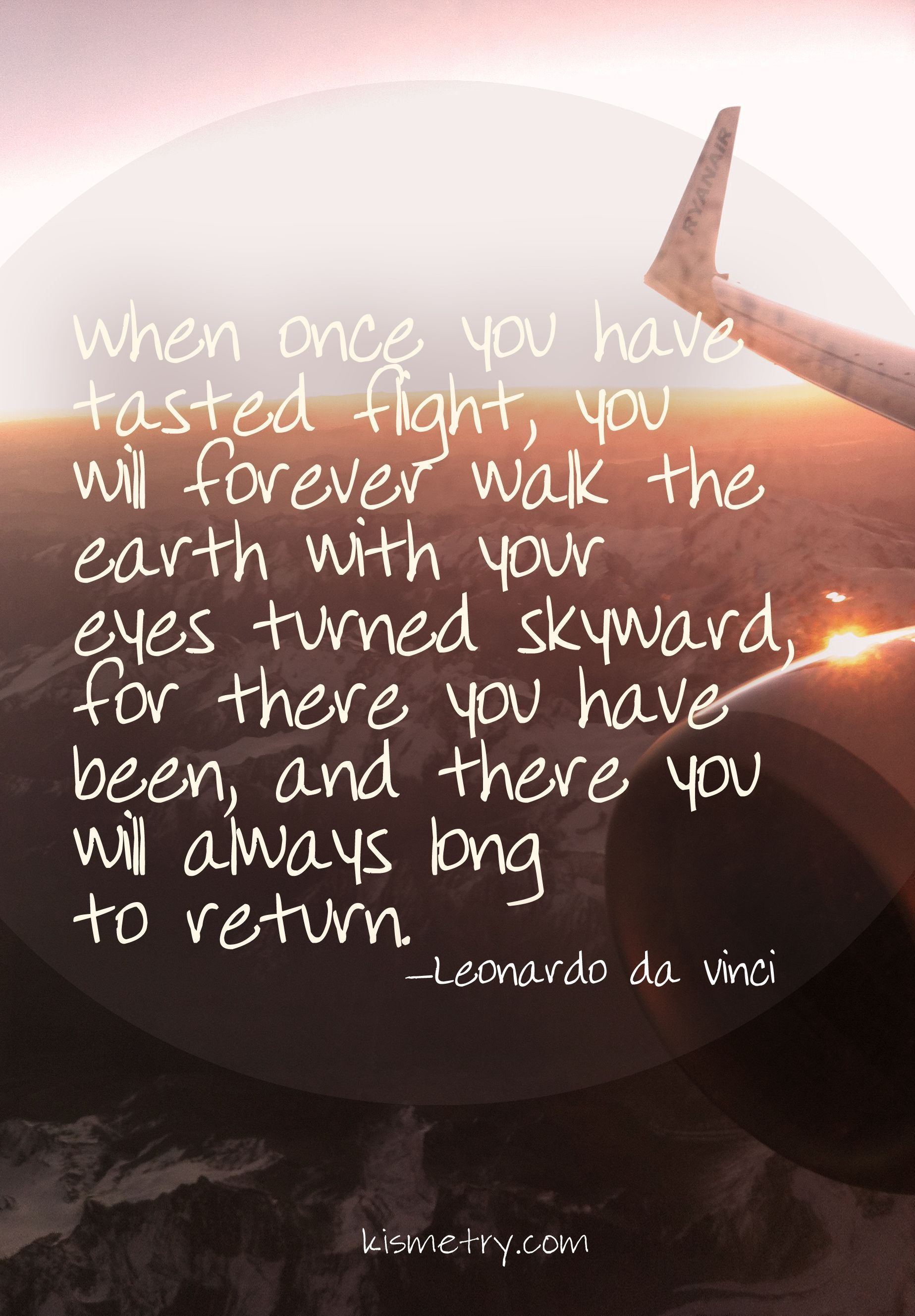 When Once You Have Tasted Flight Travel Samolet Citaty I Airplane Quotes Pilot Quotes Fly Quotes