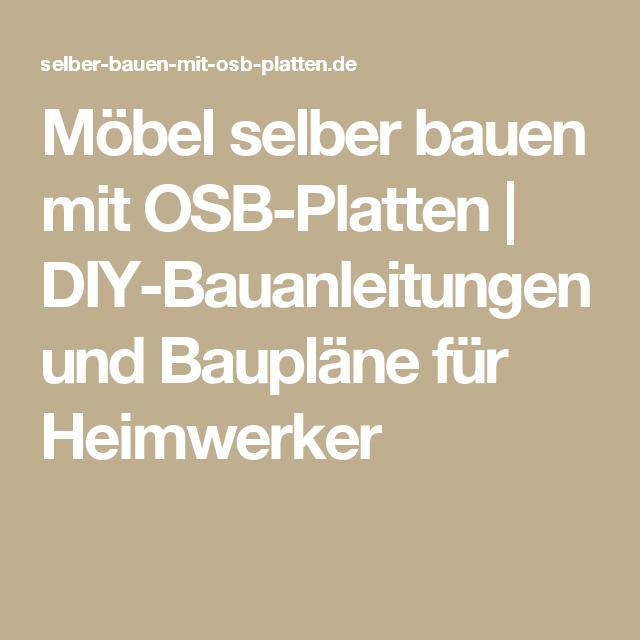 Möbel selber bauen mit OSB-Platten   DIY-Bauanleitungen und Baupläne ...