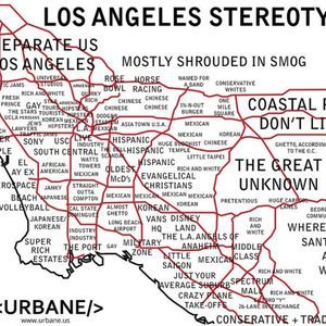 Map Outlines Every Negative Stereotype About L.A. ... on map of hatred, map of abuse, map of ideology, map of racism in america, map of homosexuality, map of morality, map of religious persecution, map of you and me, map of empathy, map of babies, map of speech, map of slang, map of values, map of national area codes, map of the corporate world, map of payphones, map of leadership, map of police brutality, map of discrimination, map of writing,
