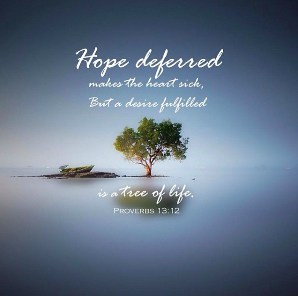 Proverbs 13:12 - Hope deferred makes the heart sick | Tree of life ...