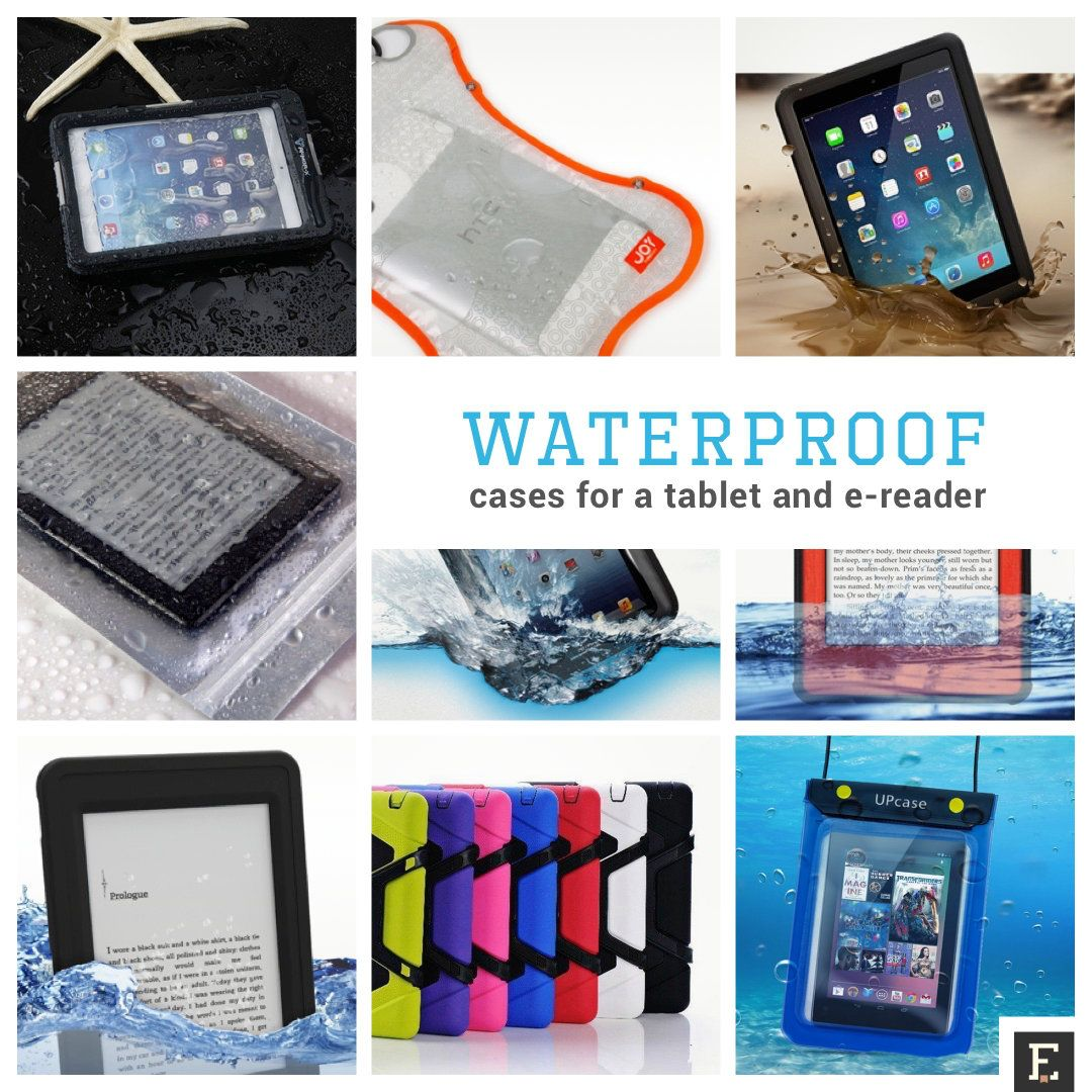 21 waterproof tablet and e-reader cases | Book Geek Heaven