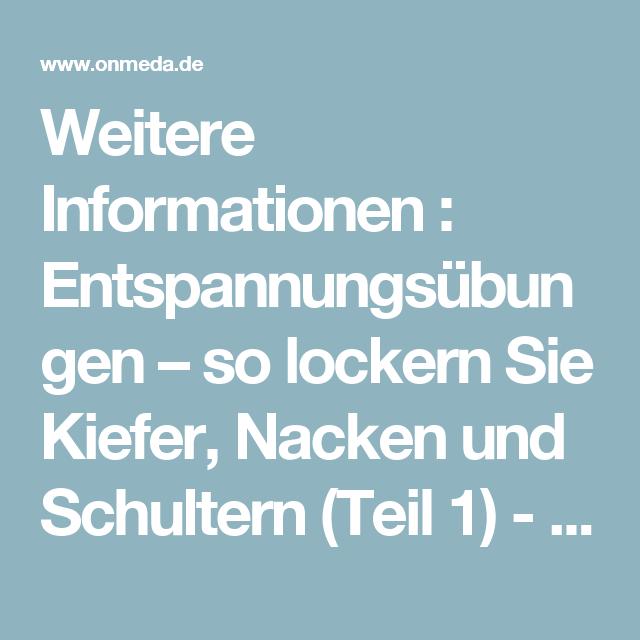 Weitere Informationen : Entspannungsübungen – so lockern Sie Kiefer, Nacken und Schultern (Teil 1) - Onmeda.de