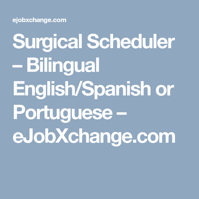 Surgical Scheduler  Bilingual EnglishSpanish Or Portuguese