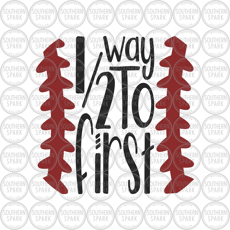 Birthday Svg Half Way To First Svg Baseball Svg Six Etsy Dxf Svg Transfer Paper