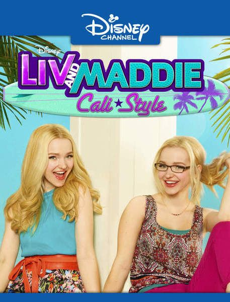 Liv And Maddie Cali Style Season 4 Season 4 Opens With Liv Maddie And The Rest Of The Rooney Clan Starting Their New Life In Cali Liv And Maddie Liv Maddie