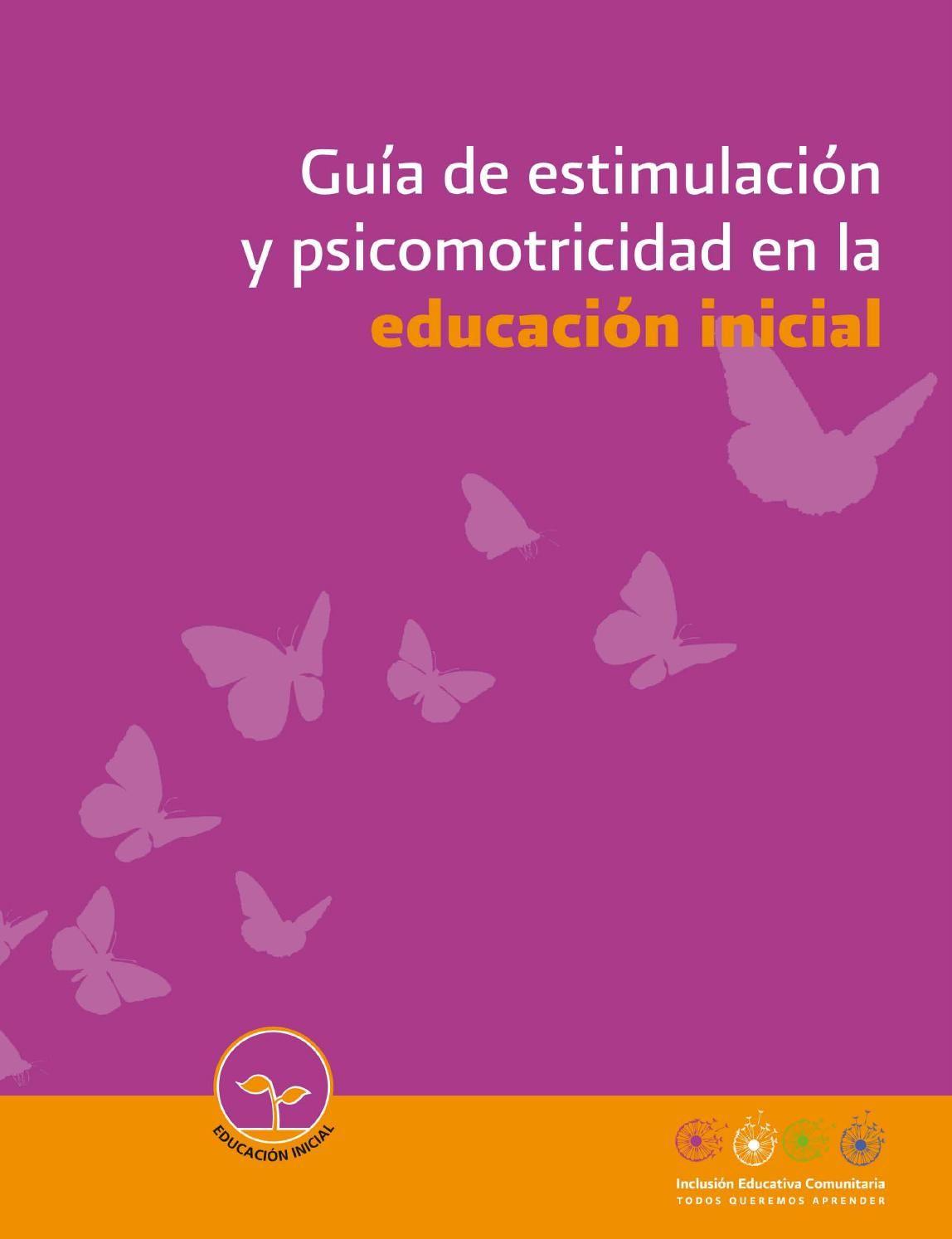 Conafe Guia De Estimulacion Y Psicomotricidad En La Educacion Inicial Educacion Inicial Estimulación Temprana Proyectos Educacion Infantil
