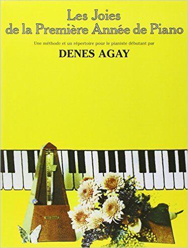 Amazon.fr - Les Joies de la première année de piano - Denes Agay - Livres