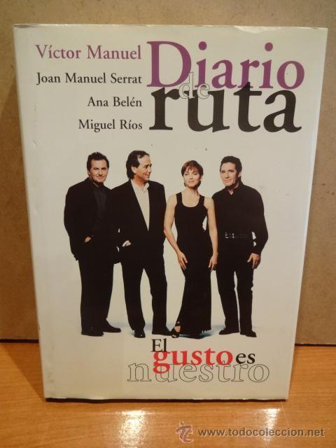DIARIO DE RUTA.VÍCTOR MANUEL / ANA BELÉN / SERRAT / MIGUEL RÍOS. EL GUSTO ES NUESTRO. LIBRO OCASIÓN.